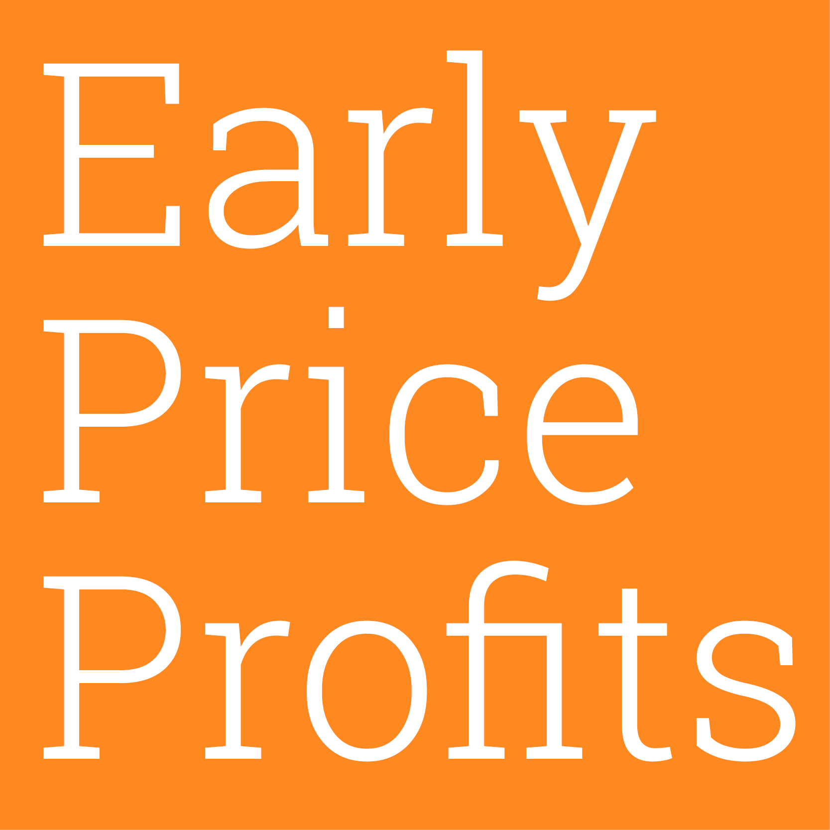 Early Price Profits